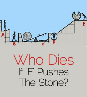 Who dies if E pushes the stone?